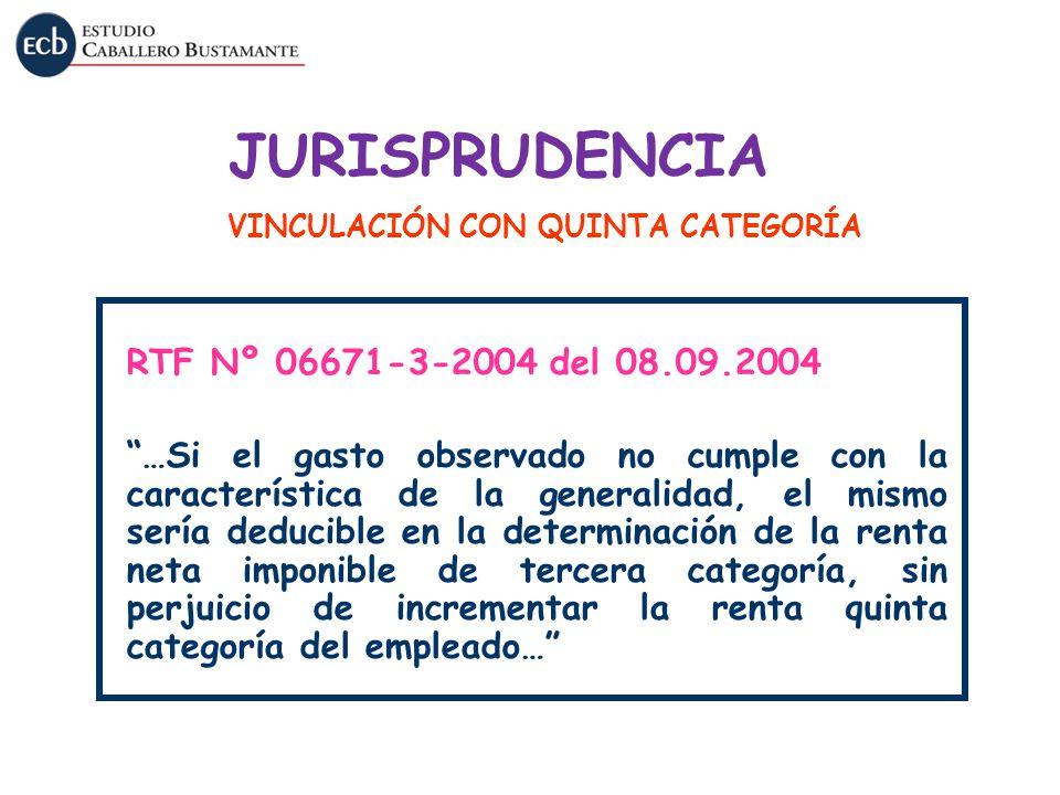 RTF Nº 06671-3-2004 del 08.09.2004 …Si el gasto observado no cumple con la característica de la generalidad, el mismo sería deducible en la determinac