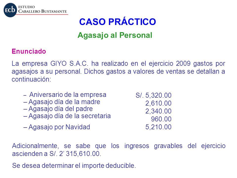 Agasajo al Personal Enunciado La empresa GIYO S.A.C. ha realizado en el ejercicio 2009 gastos por agasajos a su personal. Dichos gastos a valores de v
