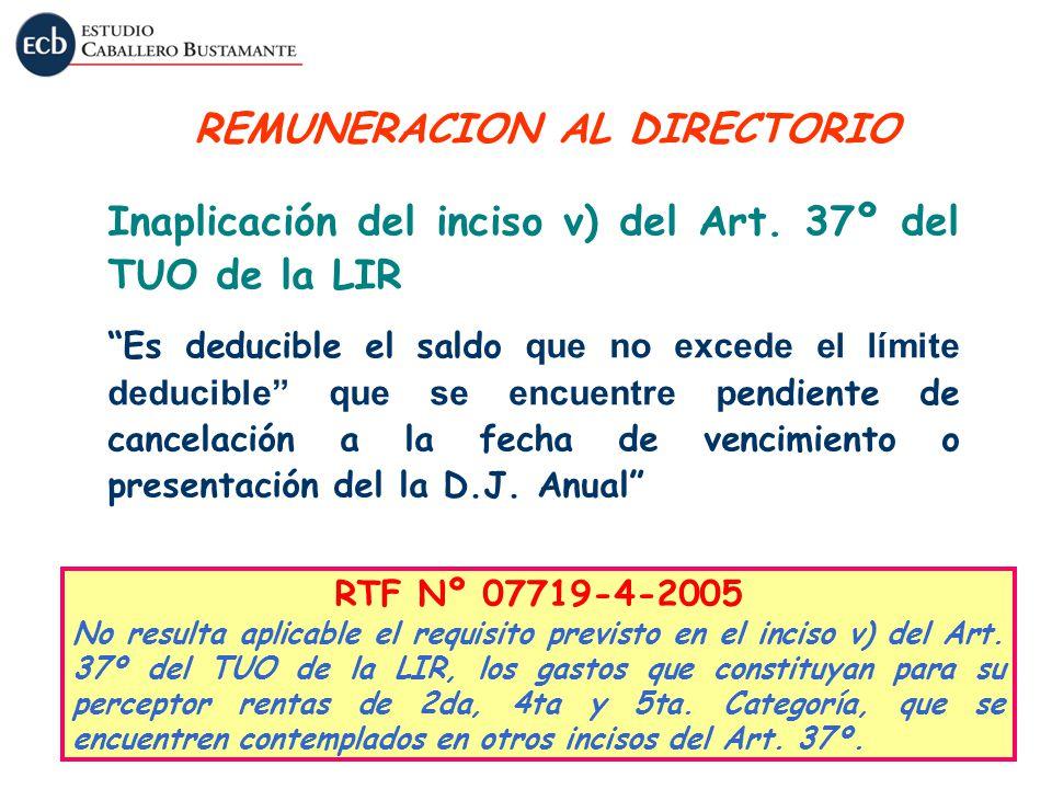 Inaplicación del inciso v) del Art. 37º del TUO de la LIR Es deducible el saldo que no excede el límite deducible que se encuentre p endiente de cance