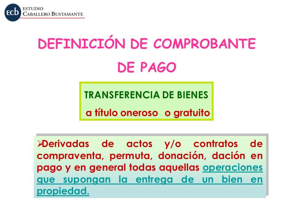 Derivadas de actos y/o contratos de compraventa, permuta, donación, dación en pago y en general todas aquellas operaciones que supongan la entrega de
