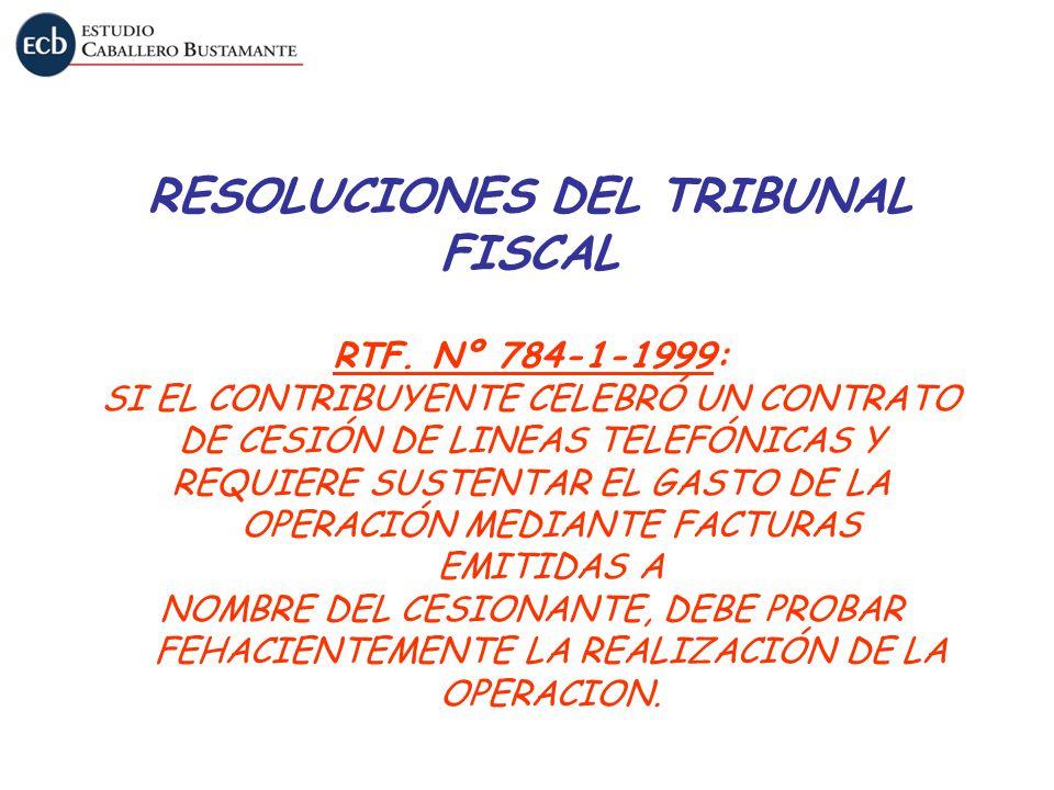 RESOLUCIONES DEL TRIBUNAL FISCAL RTF. Nº 784-1-1999: SI EL CONTRIBUYENTE CELEBRÓ UN CONTRATO DE CESIÓN DE LINEAS TELEFÓNICAS Y REQUIERE SUSTENTAR EL G