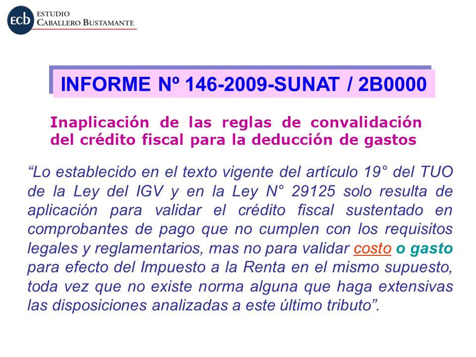 INFORME Nº 146-2009-SUNAT / 2B0000 Inaplicación de las reglas de convalidación del crédito fiscal para la deducción de gastos Lo establecido en el tex