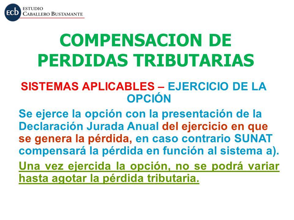 SISTEMAS APLICABLES – EJERCICIO DE LA OPCIÓN Se ejerce la opción con la presentación de la Declaración Jurada Anual del ejercicio en que se genera la