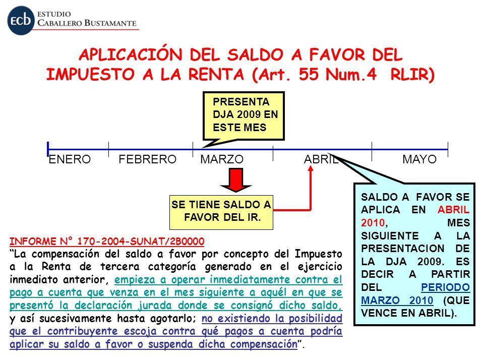 APLICACIÓN DEL SALDO A FAVOR DEL IMPUESTO A LA RENTA (Art. 55 Num.4 RLIR) ENERO FEBRERO MARZO ABRIL MAYO PRESENTA DJA 2009 EN ESTE MES SE TIENE SALDO