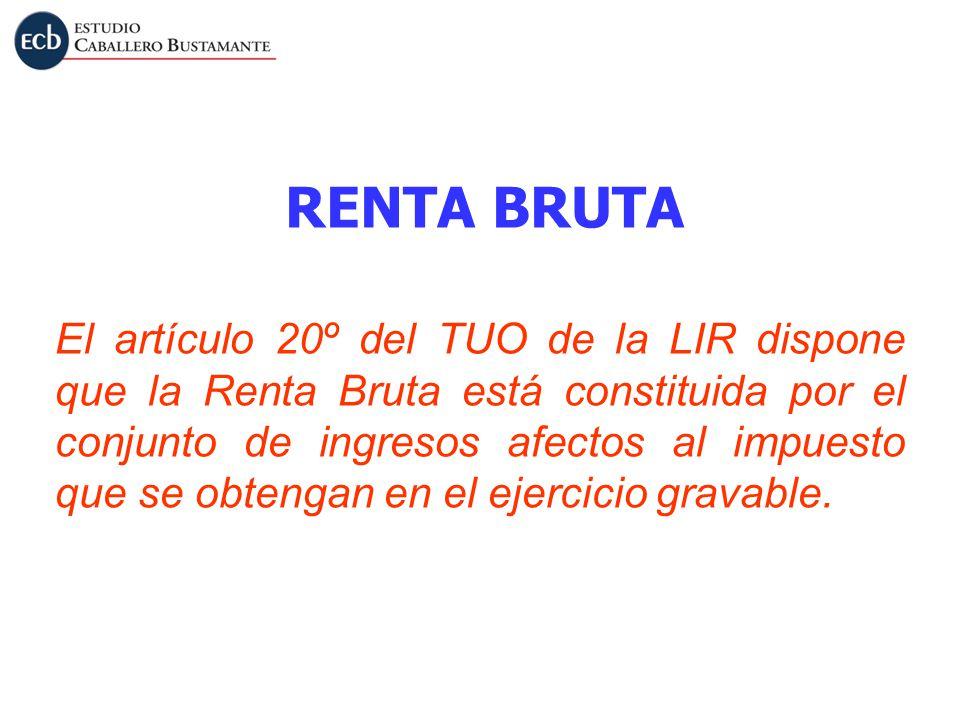 El artículo 20º del TUO de la LIR dispone que la Renta Bruta está constituida por el conjunto de ingresos afectos al impuesto que se obtengan en el ej