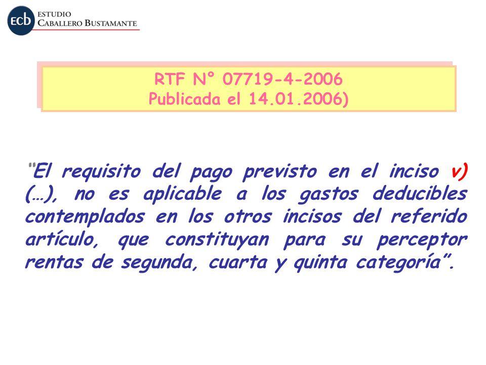 El requisito del pago previsto en el inciso v) (…), no es aplicable a los gastos deducibles contemplados en los otros incisos del referido artículo, q