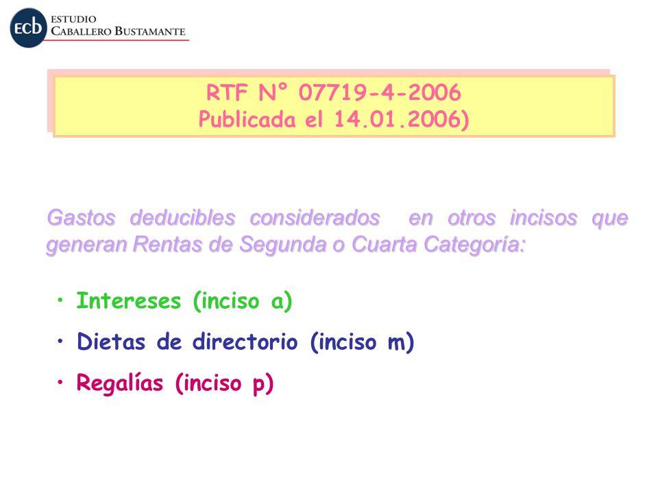Intereses (inciso a) Dietas de directorio (inciso m) Regalías (inciso p) Gastos deducibles considerados en otros incisos que generan Rentas de Segunda