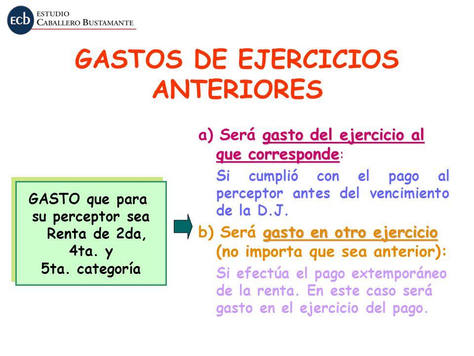GASTOS DE EJERCICIOS ANTERIORES GASTO que para su perceptor sea Renta de 2da, 4ta. y 5ta. categoría GASTO que para su perceptor sea Renta de 2da, 4ta.