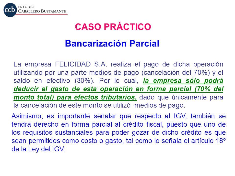 La empresa FELICIDAD S.A. realiza el pago de dicha operación utilizando por una parte medios de pago (cancelación del 70%) y el saldo en efectivo (30%