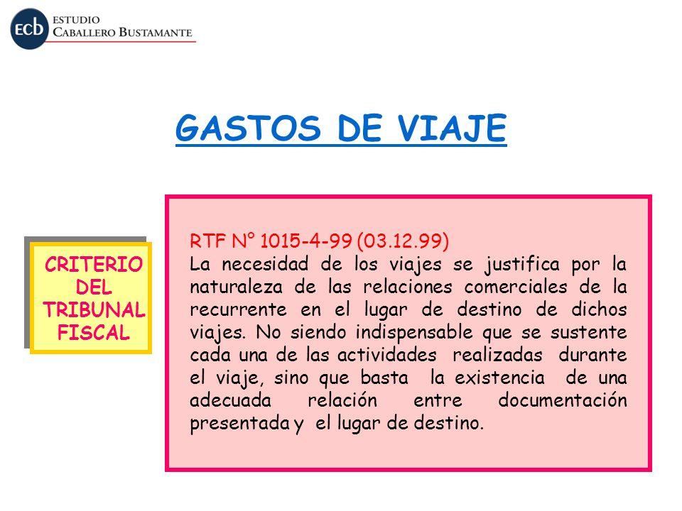 GASTOS DE VIAJE RTF N° 1015-4-99 (03.12.99) La necesidad de los viajes se justifica por la naturaleza de las relaciones comerciales de la recurrente e