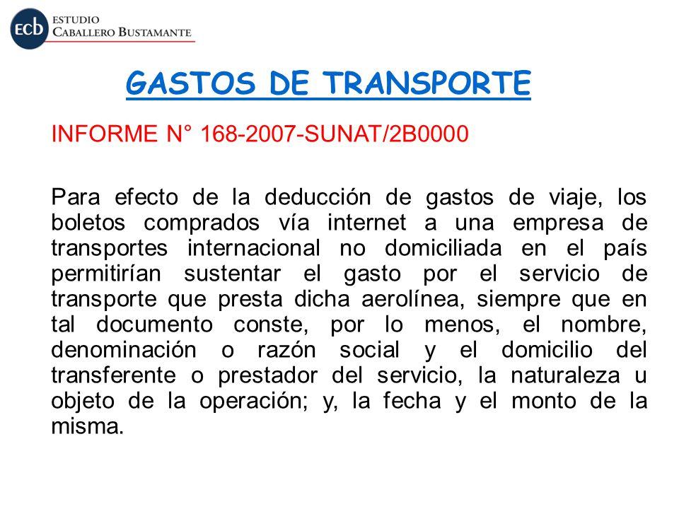 INFORME N° 168-2007-SUNAT/2B0000 Para efecto de la deducción de gastos de viaje, los boletos comprados vía internet a una empresa de transportes inter