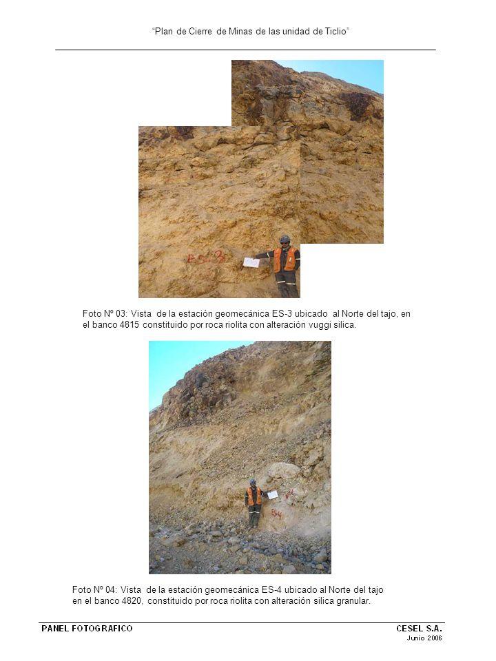 Plan de Cierre de Minas de las unidad de Ticlio Foto Nº 05: Vista de la estación geomecánica ES-5 ubicado al Nor- Oeste del tajo, en el banco 4880 constituido por roca andesita porfiritica alterada.