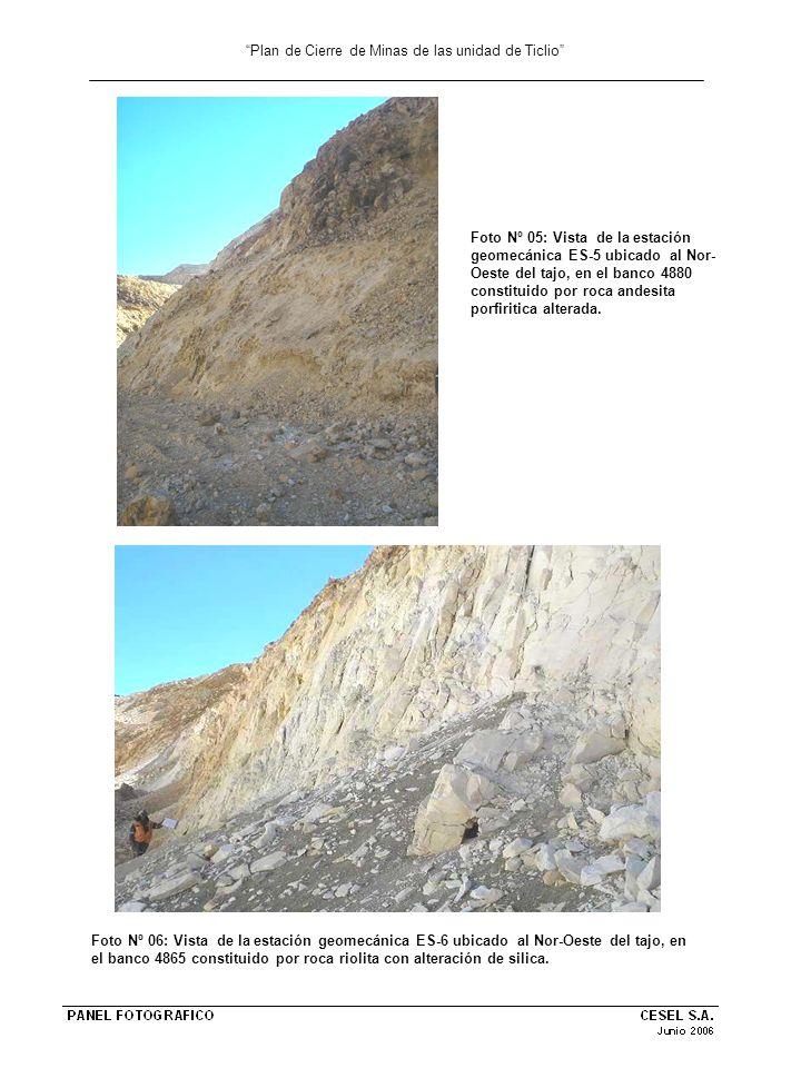 Plan de Cierre de Minas de las unidad de Ticlio Foto Nº 07: Vista de la estación geomecánica ES-7 ubicado al Nor- Oeste del tajo, en el banco 4880 constituido por roca andesita con alteración cloritica.