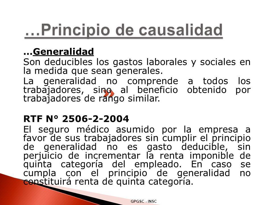 …Generalidad Son deducibles los gastos laborales y sociales en la medida que sean generales.