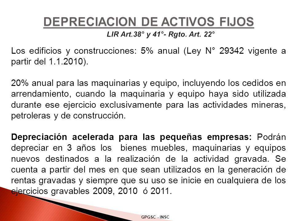 Los edificios y construcciones: 5% anual (Ley N° 29342 vigente a partir del 1.1.2010).