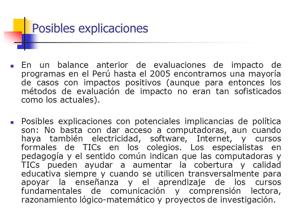 Posibles explicaciones En un balance anterior de evaluaciones de impacto de programas en el Perú hasta el 2005 encontramos una mayoría de casos con impactos positivos (aunque para entonces los métodos de evaluación de impacto no eran tan sofisticados como los actuales).
