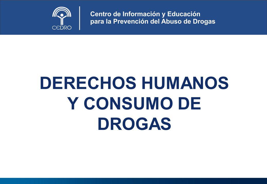 DERECHOS HUMANOS Y CONSUMO DE DROGAS