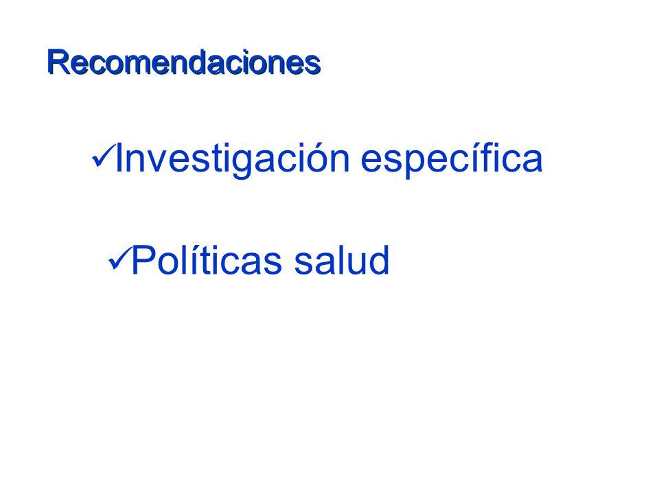 Investigación específica Políticas salud