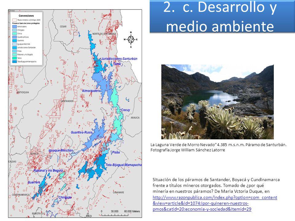 2. c. Desarrollo y medio ambiente Situación de los páramos de Santander, Boyacá y Cundinamarca frente a títulos mineros otorgados. Tomado de ¿por qué