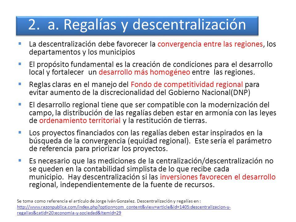 La descentralización debe favorecer la convergencia entre las regiones, los departamentos y los municipios El propósito fundamental es la creación de