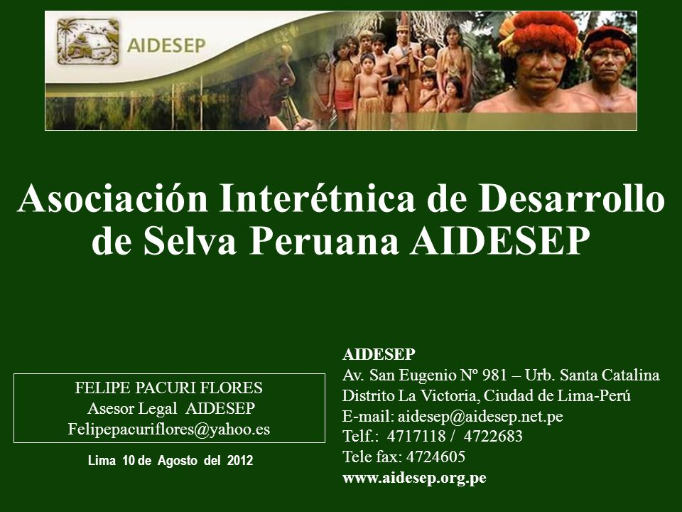 Asociación Interétnica de Desarrollo de Selva Peruana AIDESEP AIDESEP Av. San Eugenio Nº 981 – Urb. Santa Catalina Distrito La Victoria, Ciudad de Lim