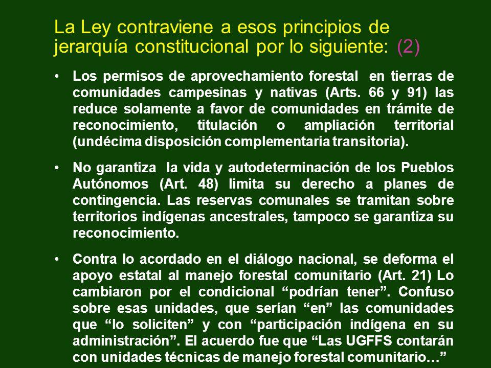 La Ley contraviene a esos principios de jerarquía constitucional por lo siguiente: (2) Los permisos de aprovechamiento forestal en tierras de comunida