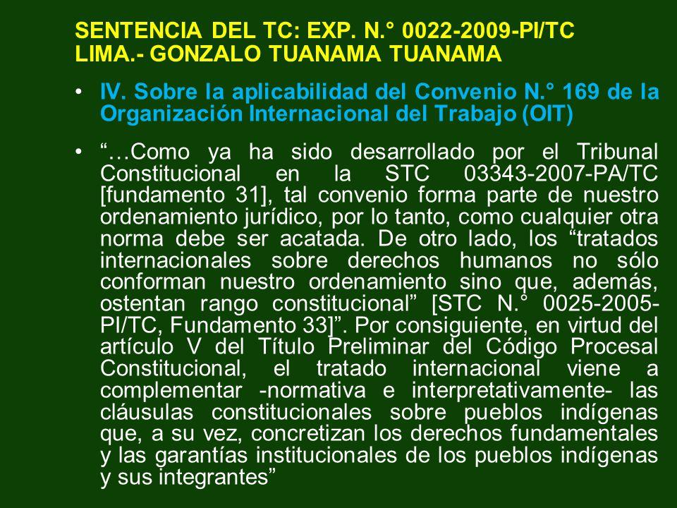 SENTENCIA DEL TC: EXP. N.° 0022-2009-PI/TC LIMA.- GONZALO TUANAMA TUANAMA IV. Sobre la aplicabilidad del Convenio N.° 169 de la Organización Internaci