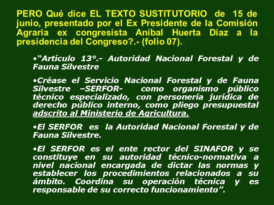 PERO Qué dice EL TEXTO SUSTITUTORIO de 15 de junio, presentado por el Ex Presidente de la Comisión Agraria ex congresista Aníbal Huerta Díaz a la pres