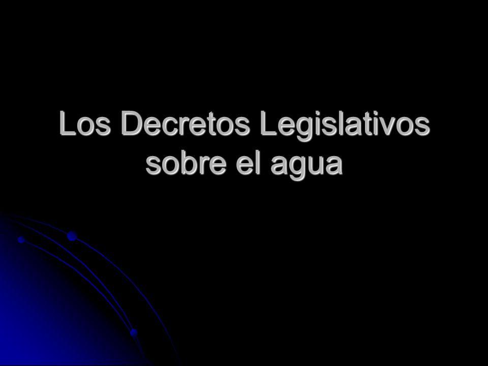 Los Decretos Legislativos sobre el agua