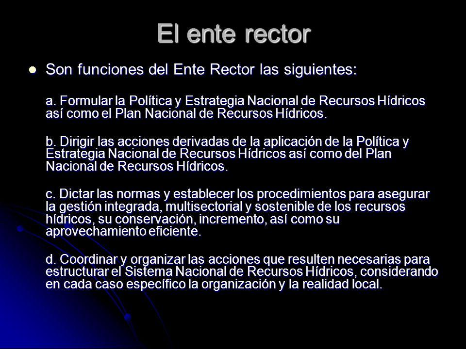 El ente rector Son funciones del Ente Rector las siguientes: Son funciones del Ente Rector las siguientes: a. Formular la Política y Estrategia Nacion