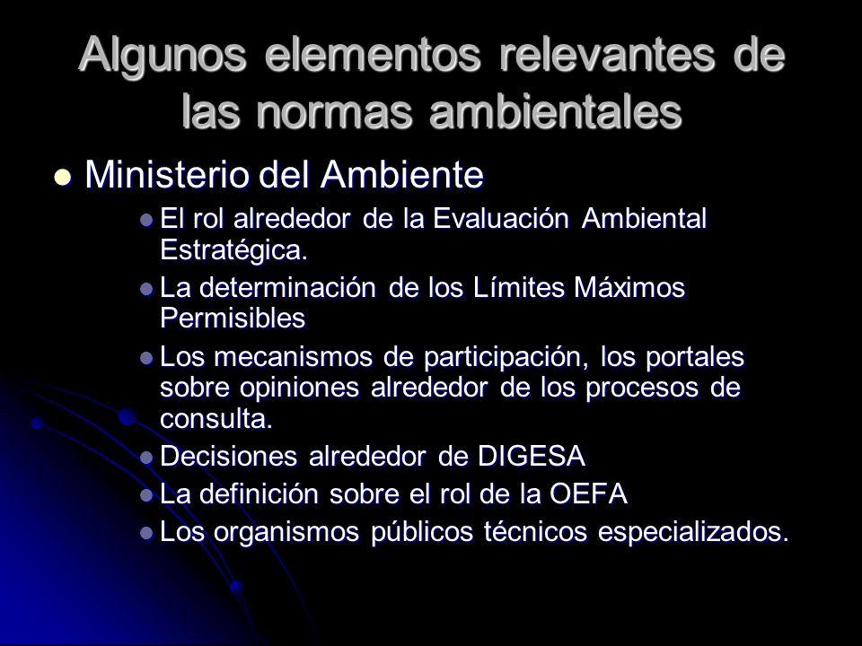 Algunos elementos relevantes de las normas ambientales Ministerio del Ambiente Ministerio del Ambiente El rol alrededor de la Evaluación Ambiental Est