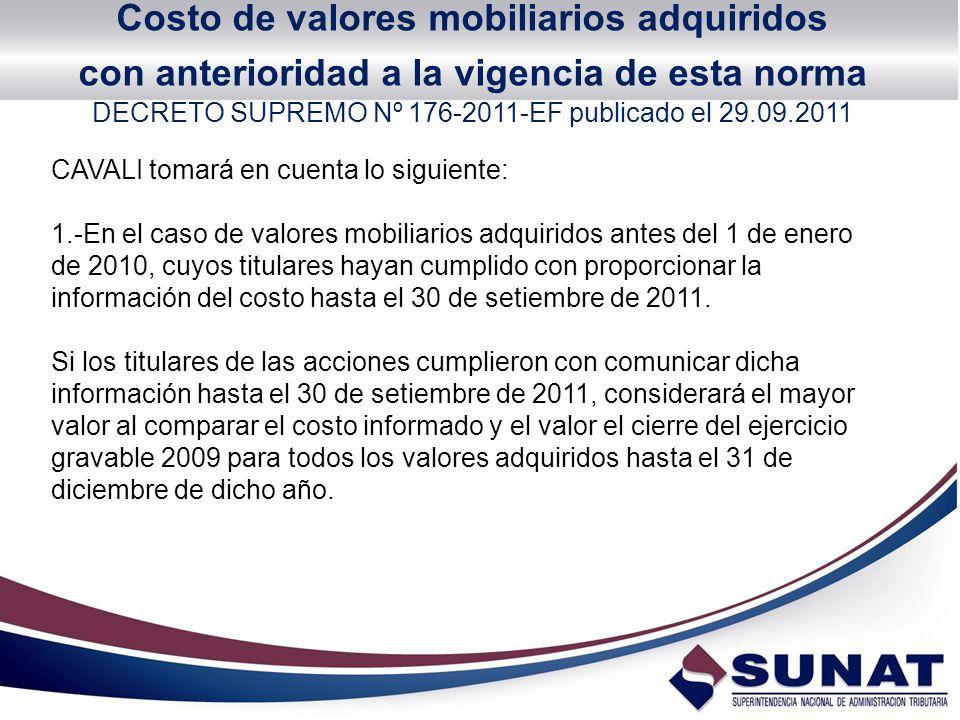 Costo de valores mobiliarios adquiridos con anterioridad a la vigencia de esta norma DECRETO SUPREMO Nº 176-2011-EF publicado el 29.09.2011 CAVALI tom
