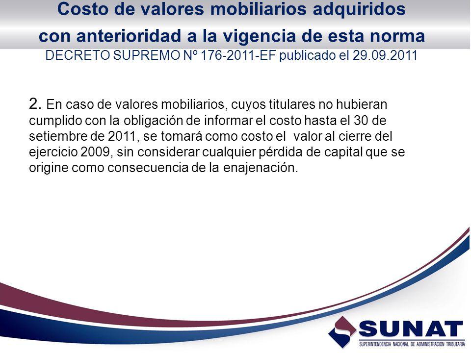 2. En caso de valores mobiliarios, cuyos titulares no hubieran cumplido con la obligación de informar el costo hasta el 30 de setiembre de 2011, se to
