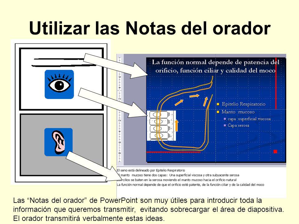 Utilizar las Notas del orador Las Notas del orador de PowerPoint son muy útiles para introducir toda la información que queremos transmitir, evitando