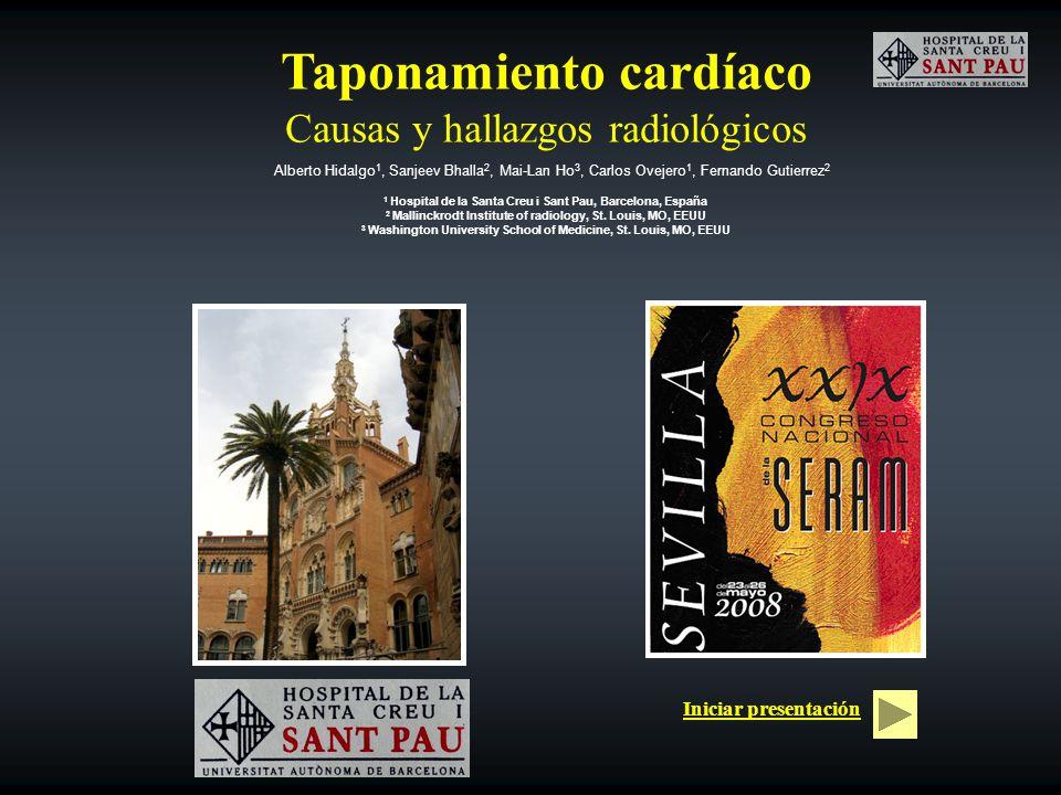 Taponamiento cardíaco Causas y hallazgos radiológicos Alberto Hidalgo 1, Sanjeev Bhalla 2, Mai-Lan Ho 3, Carlos Ovejero 1, Fernando Gutierrez 2 1 Hosp
