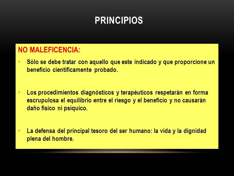 PRINCIPIOS NO MALEFICENCIA: Sólo se debe tratar con aquello que este indicado y que proporcione un beneficio científicamente probado. Los procedimient
