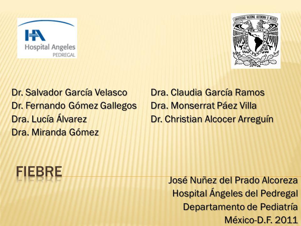 Dr. Salvador García Velasco Dr. Fernando Gómez Gallegos Dra. Lucía Álvarez Dra. Miranda Gómez Dra. Claudia García Ramos Dra. Monserrat Páez Villa Dr.