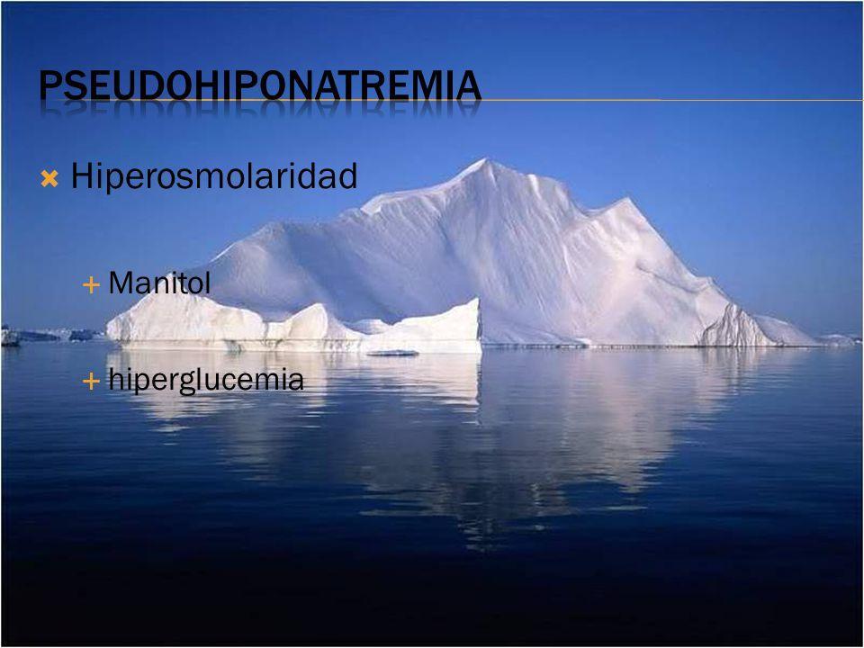 Hiperosmolaridad Manitol hiperglucemia