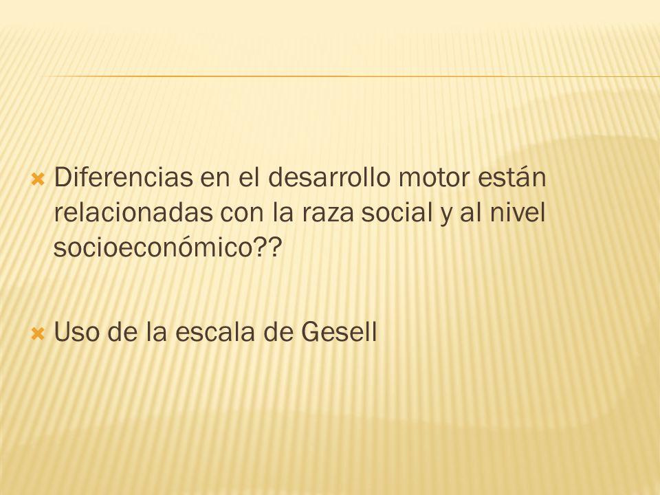 Diferencias en el desarrollo motor están relacionadas con la raza social y al nivel socioeconómico?? Uso de la escala de Gesell