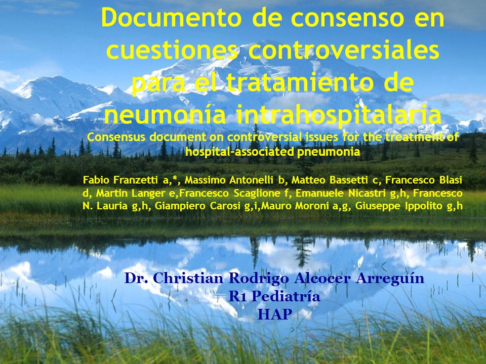 Documento de consenso en cuestiones controversiales para el tratamiento de neumonía intrahospitalaria Consensus document on controversial issues for the treatment of hospital-associated pneumonia Fabio Franzetti a,*, Massimo Antonelli b, Matteo Bassetti c, Francesco Blasi d, Martin Langer e,Francesco Scaglione f, Emanuele Nicastri g,h, Francesco N.
