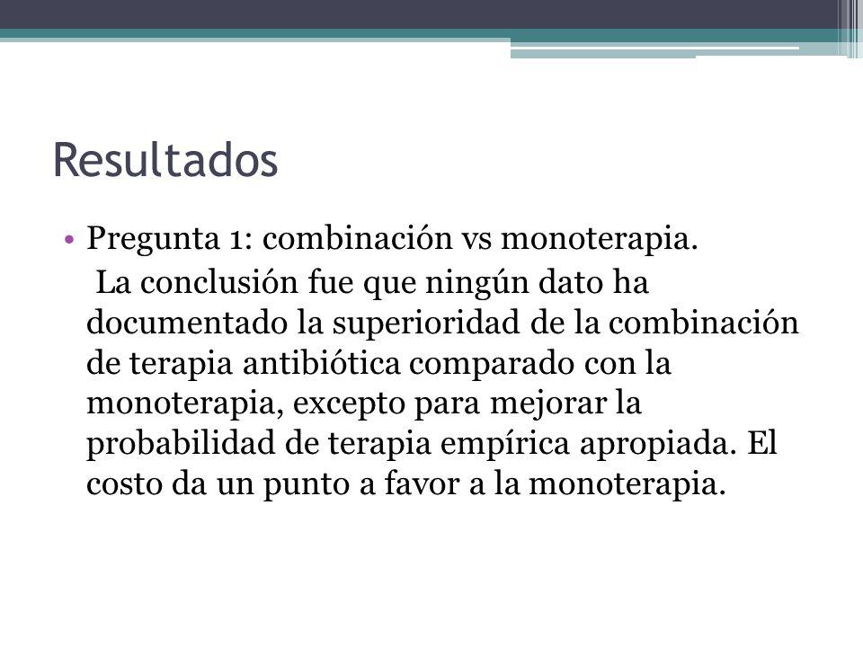 Resultados Pregunta 1: combinación vs monoterapia. La conclusión fue que ningún dato ha documentado la superioridad de la combinación de terapia antib
