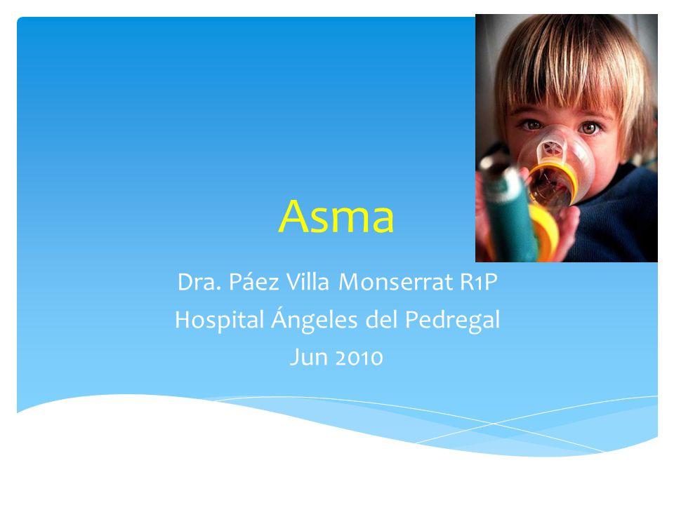Asma Dra. Páez Villa Monserrat R1P Hospital Ángeles del Pedregal Jun 2010