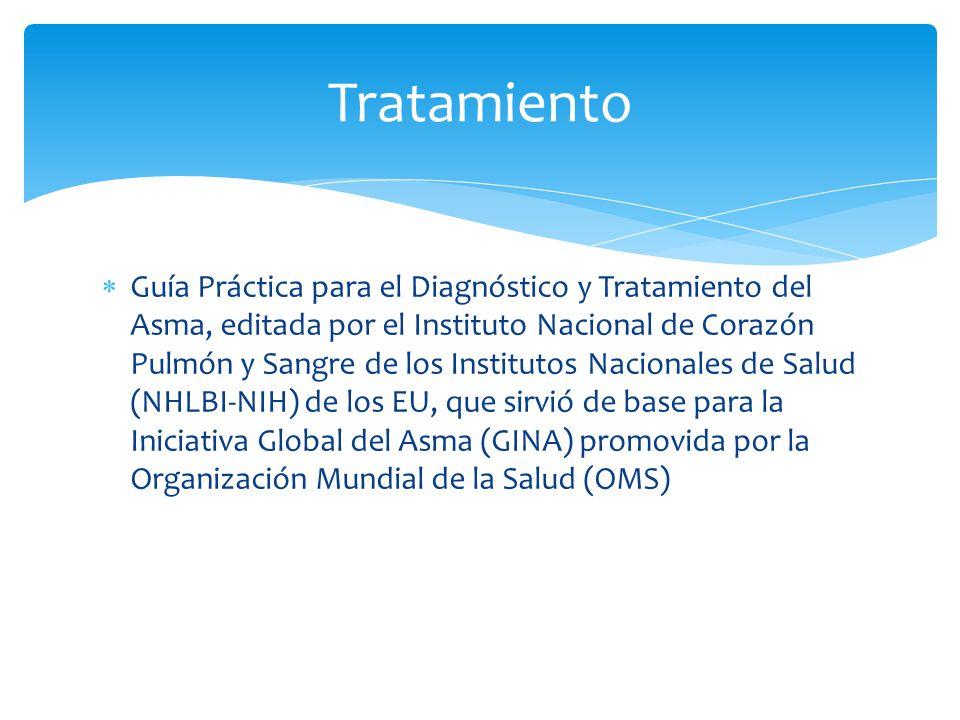 Tratamiento Guía Práctica para el Diagnóstico y Tratamiento del Asma, editada por el Instituto Nacional de Corazón Pulmón y Sangre de los Institutos N