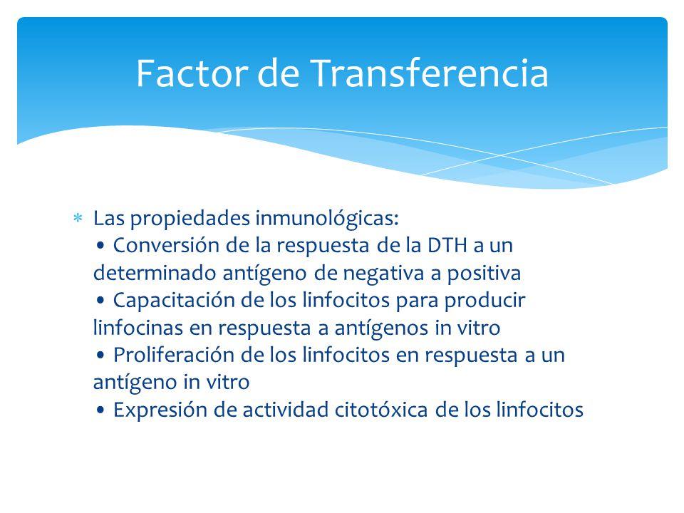Las propiedades inmunológicas: Conversión de la respuesta de la DTH a un determinado antígeno de negativa a positiva Capacitación de los linfocitos pa