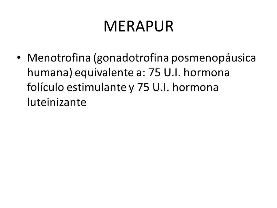 MERAPUR Menotrofina (gonadotrofina posmenopáusica humana) equivalente a: 75 U.I. hormona folículo estimulante y 75 U.I. hormona luteinizante