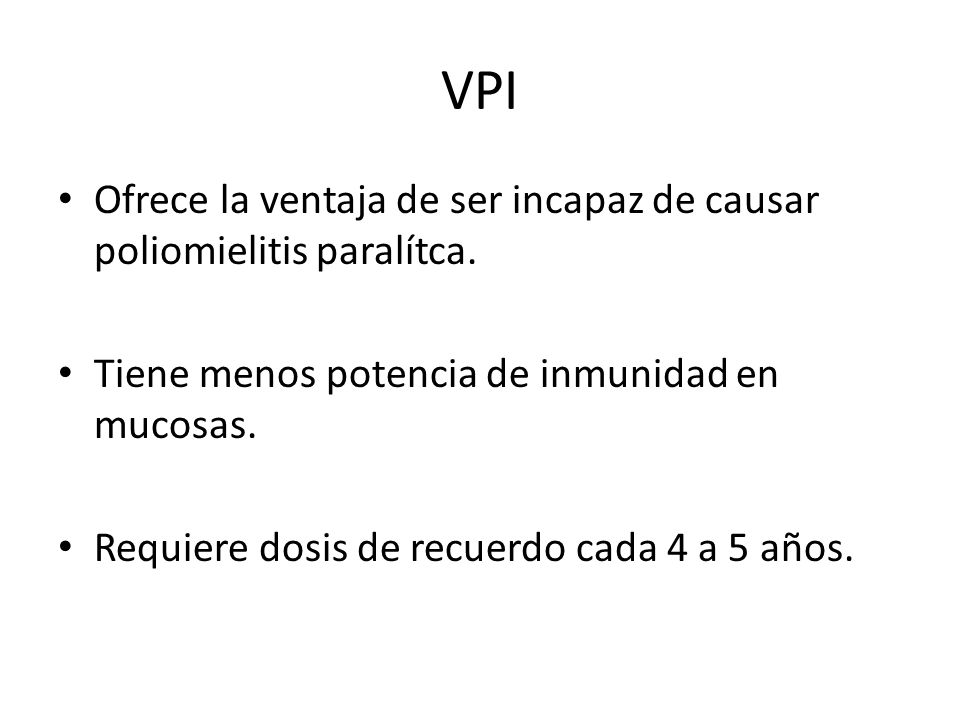 Se proporciona una serie de cuatro inyecciones: A las edades de 2 y 4 meses Entre los 6 y 18 meses A los 4 t 6 años