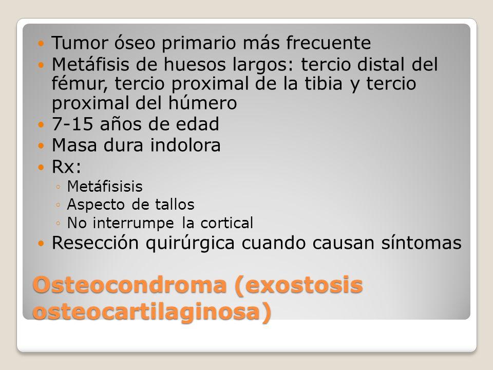 Exostosis Hereditaria Múltiple Osteocondromatosis Autosómica dominante Varones 10 veces más frecuente que la encondromatosis Primera década de la vida Malignización 10-20% Evoluciona a condrosarcoma y ocasionalmente a osteosarcoma Deformación de la muñeca en bayoneta 30%