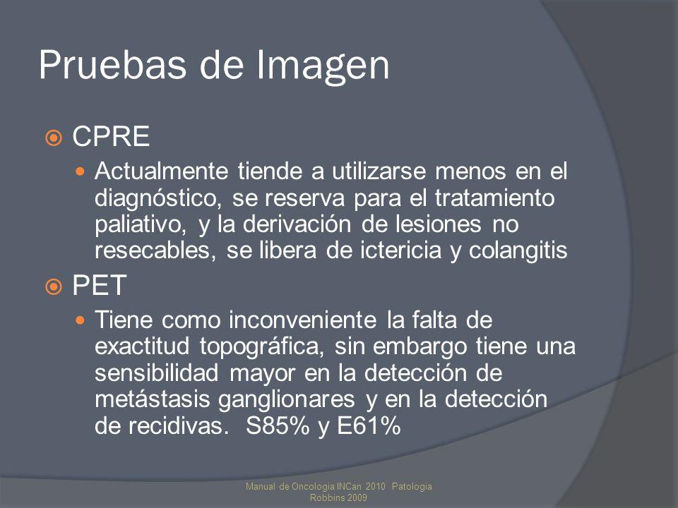 Pruebas de Imagen CPRE Actualmente tiende a utilizarse menos en el diagnóstico, se reserva para el tratamiento paliativo, y la derivación de lesiones