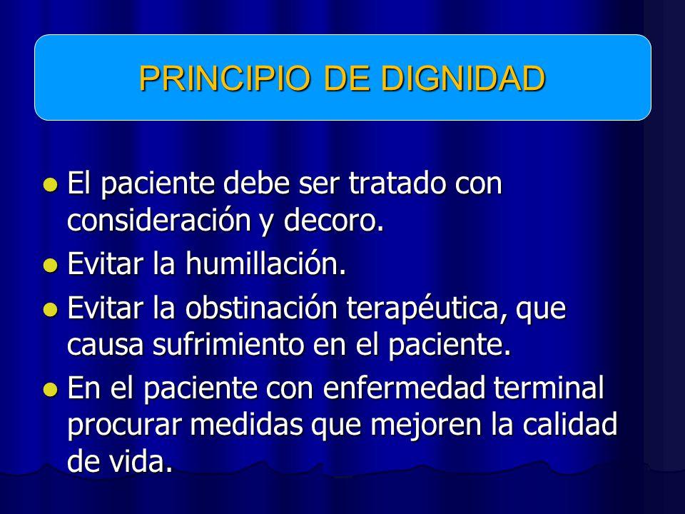 El paciente debe ser tratado con consideración y decoro.