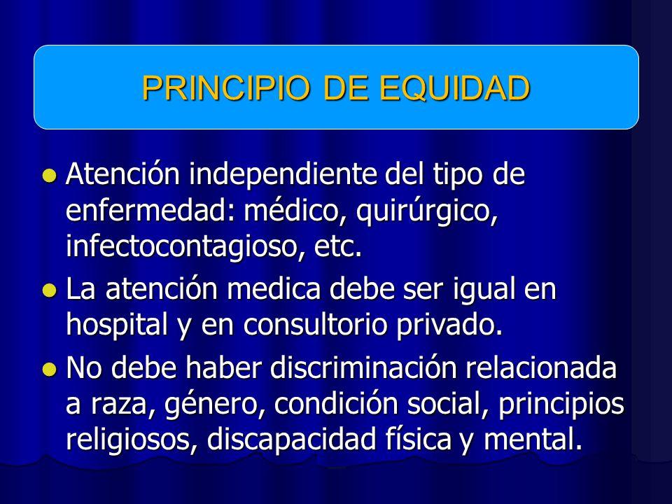 Atención independiente del tipo de enfermedad: médico, quirúrgico, infectocontagioso, etc.